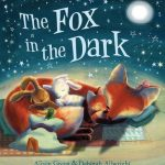 Cover Image from The Fox in the Dark by Alison Green and Deborah Allwright